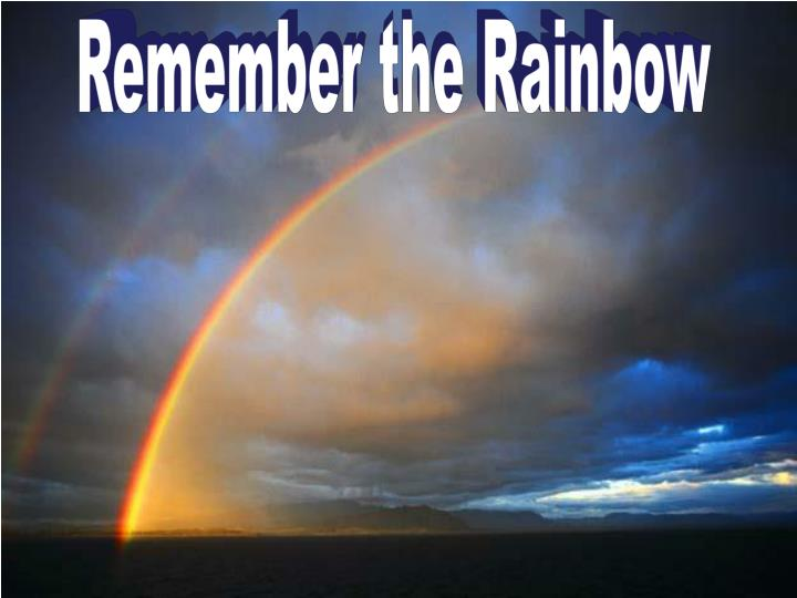 Remember the Rainbow