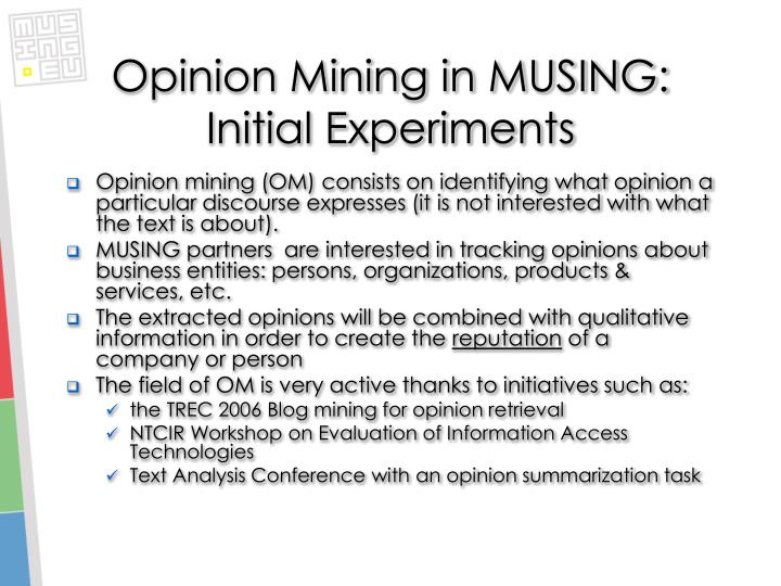 Opinion Mining in MUSING: Initial Experiments