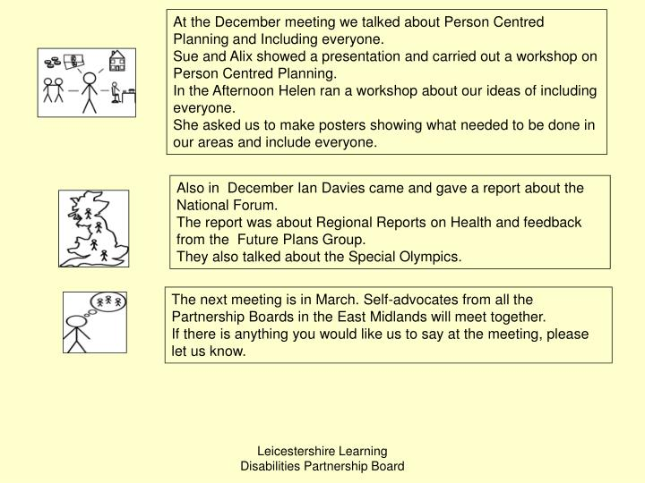 At the December meeting we talked about Person Centred Planning and Including everyone.