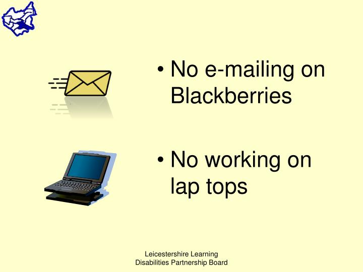 No e-mailing on Blackberries