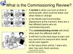 what is the commissioning review