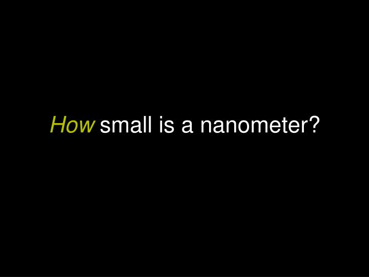 How small is a nanometer