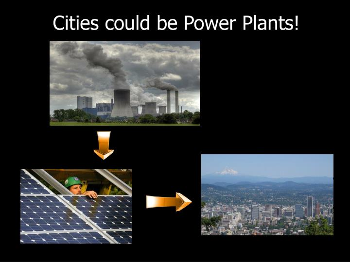 Cities could be Power Plants!