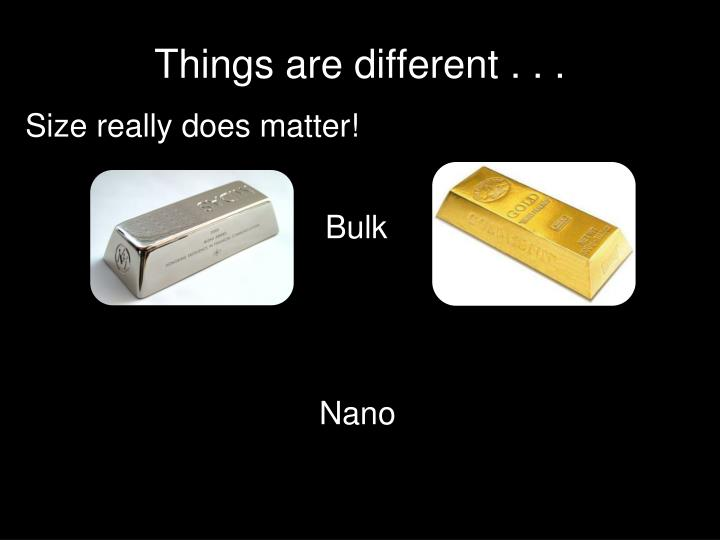 Things are different . . .