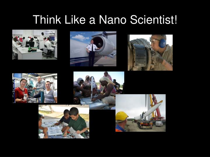 Think Like a Nano Scientist!