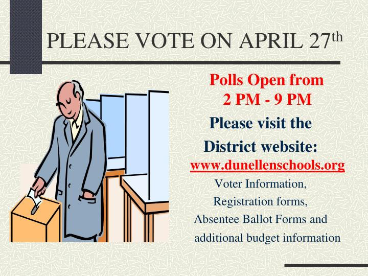 PLEASE VOTE ON APRIL 27