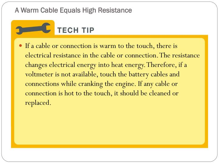 A Warm Cable Equals High Resistance