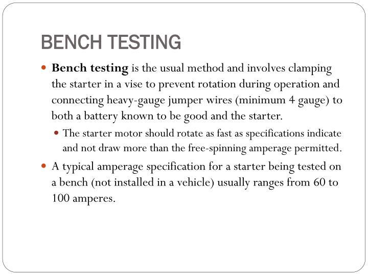 BENCH TESTING