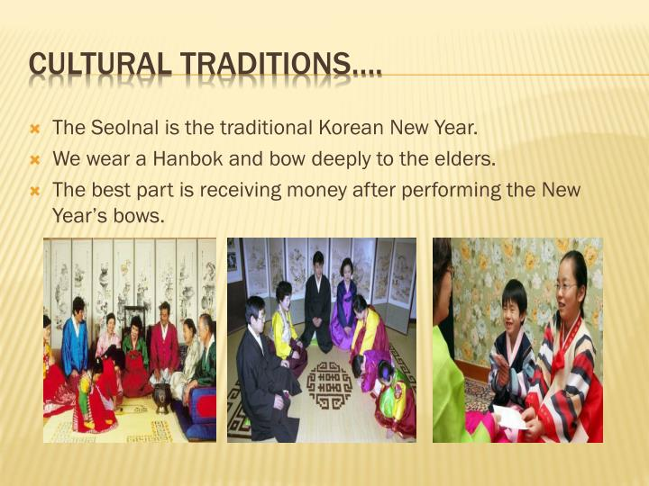 The Seolnal is the traditional Korean New Year.