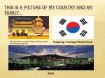 this is a picture of my country and my family