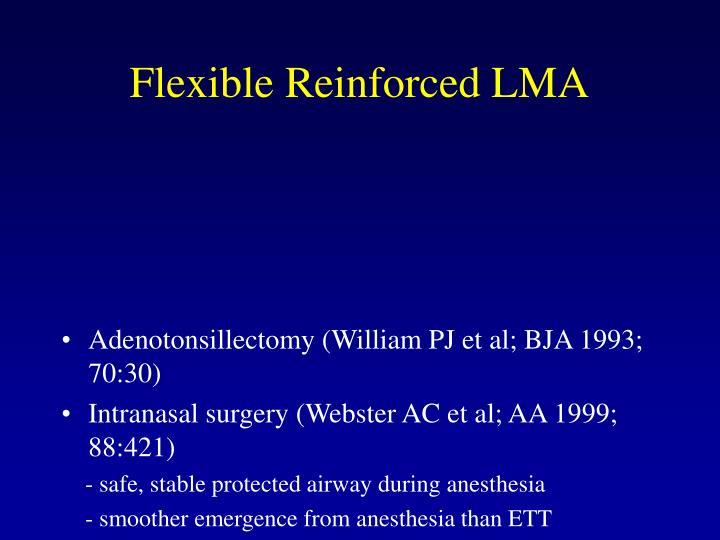 Flexible Reinforced LMA