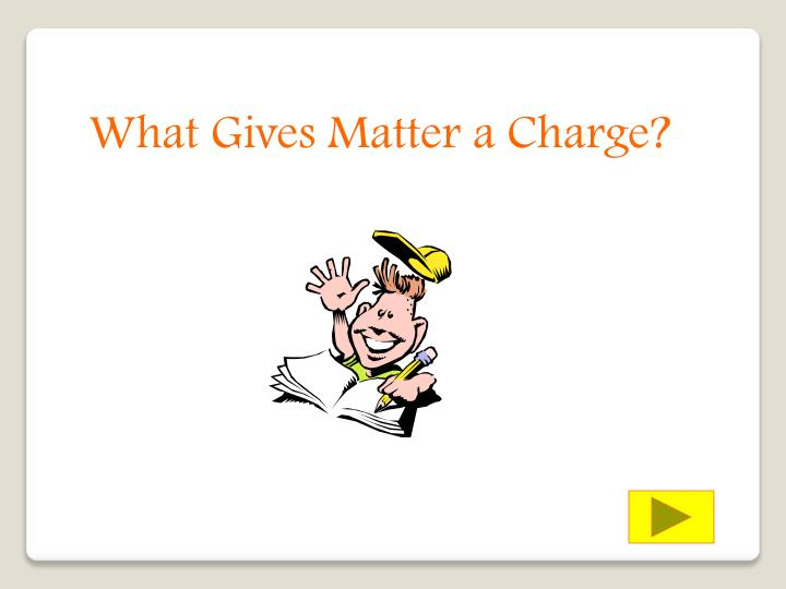 What Gives Matter a Charge?