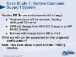 case study 1 vantive customer support system