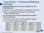 case study 1 workload modeling strategy