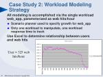 case study 2 workload modeling strategy