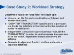 case study 2 workload strategy2