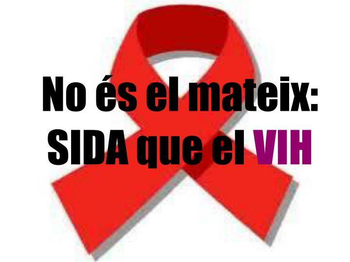 No és el mateix: SIDA que el