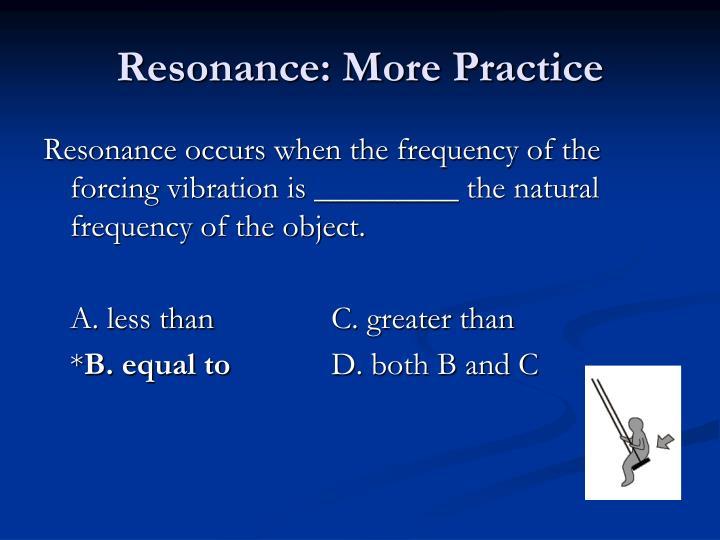 Resonance: More Practice