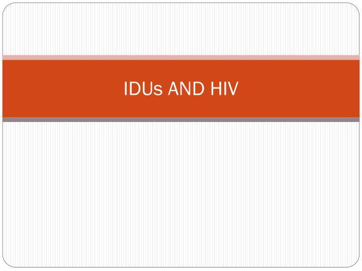 IDUs AND HIV