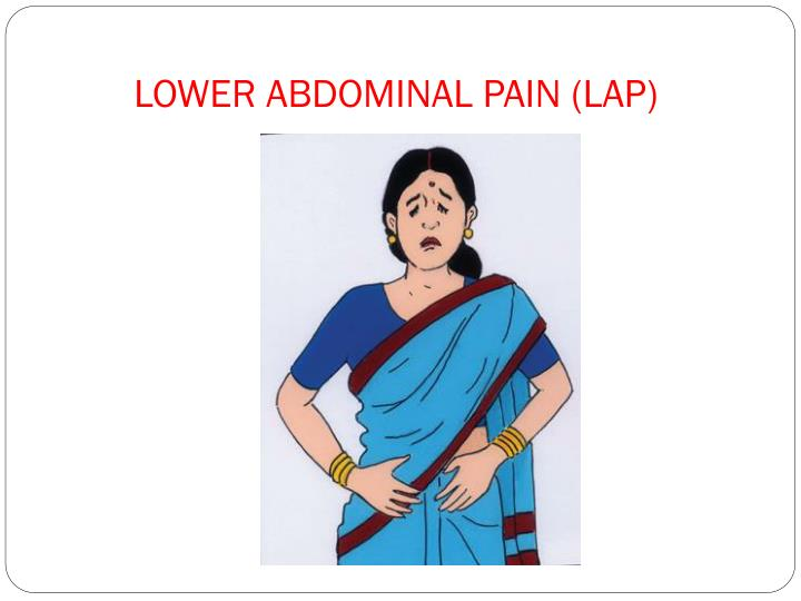 LOWER ABDOMINAL PAIN (LAP)