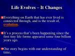 life evolves it changes