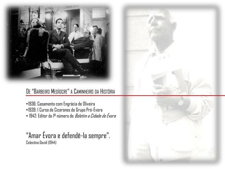 """De """"Barbeiro Medíocre"""" a Caminheiro da História"""
