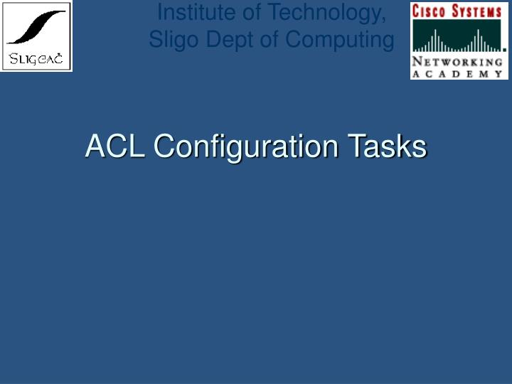 ACL Configuration Tasks