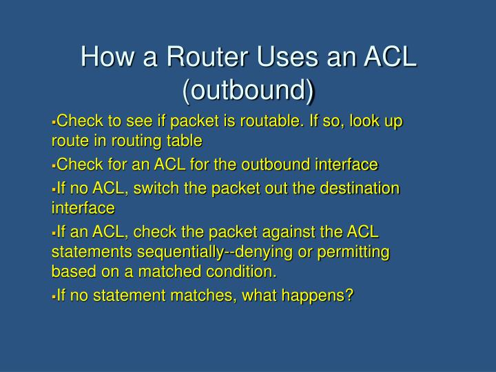 How a Router Uses an ACL (outbound)