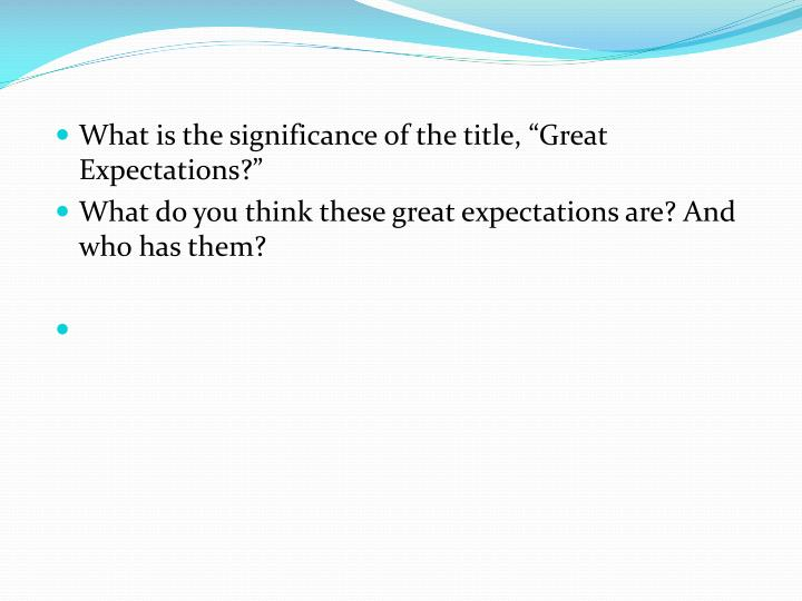 "What is the significance of the title, ""Great Expectations?"""