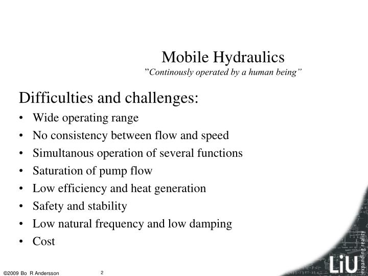 Mobile hydraulics continously operated by a human being
