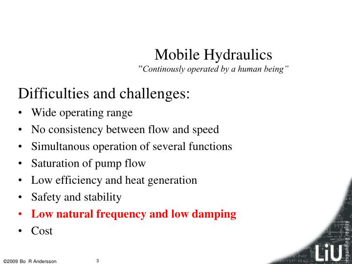 Mobile hydraulics continously operated by a human being1