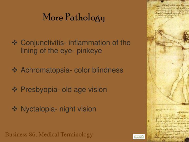 More Pathology