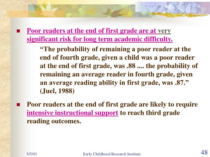 Poor readers at the end of first grade are at
