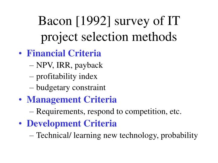 Bacon [1992] survey of IT project selection methods