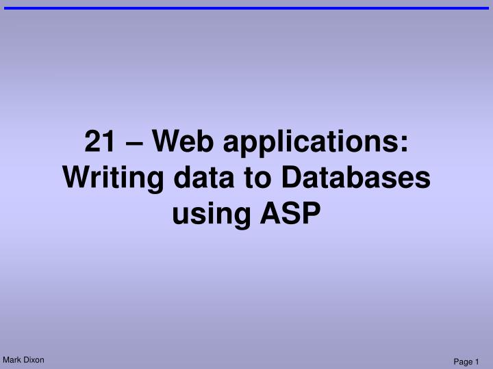21 web applications writing data to databases using asp