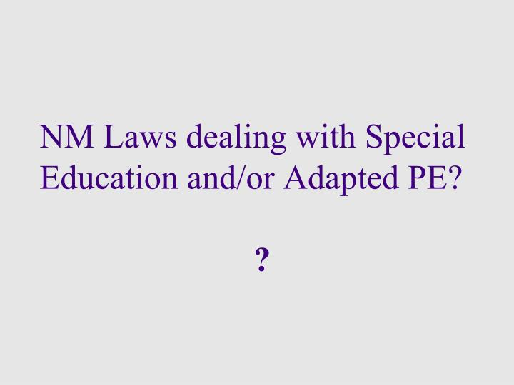 NM Laws dealing with Special Education and/or Adapted PE?