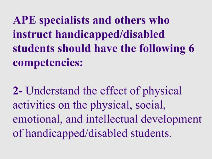 APE specialists and others who instruct handicapped/disabled
