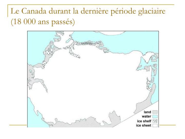Le Canada durant la dernière période glaciaire