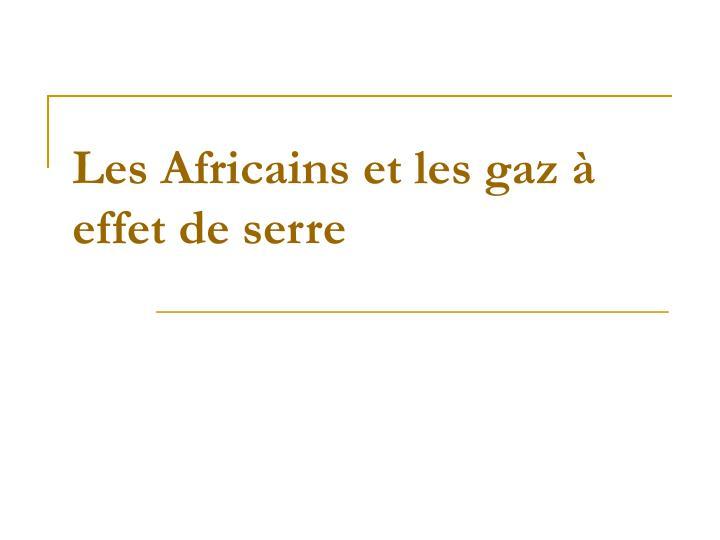 Les Africains et les gaz à effet de serre