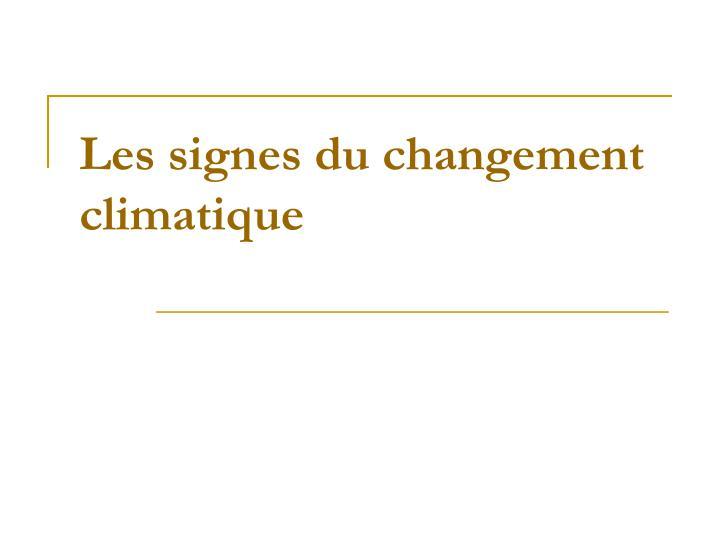 Les signes du changement climatique