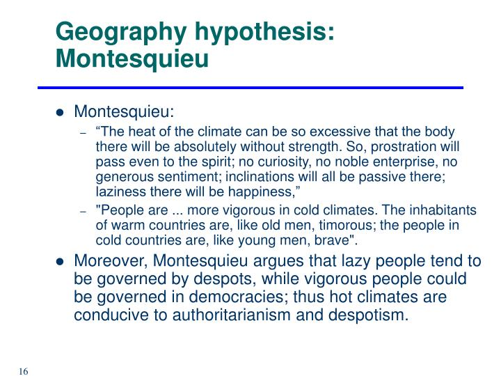 Geography hypothesis: Montesquieu