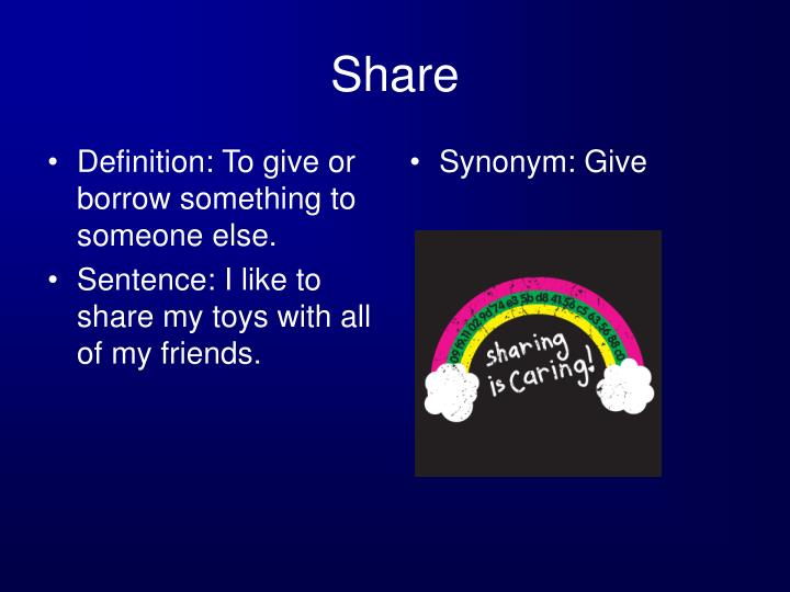 Definition: To give or borrow something to someone else.