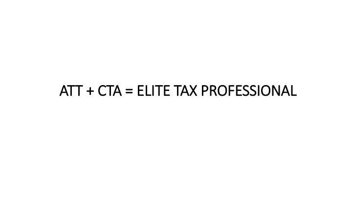 ATT + CTA = ELITE TAX PROFESSIONAL