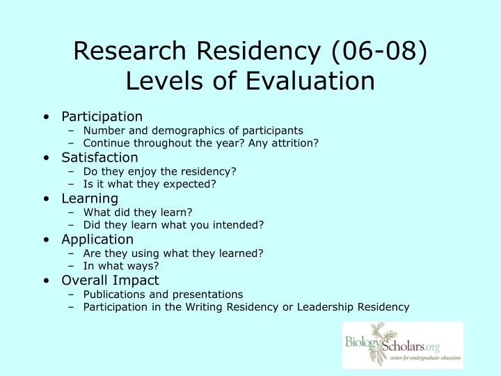 Research Residency (06-08) Levels of Evaluation