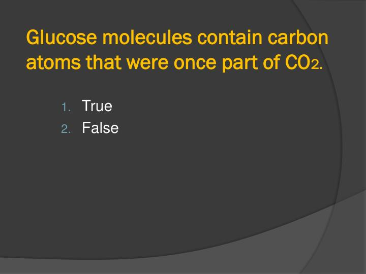 Glucose molecules contain carbon atoms that were once part of CO
