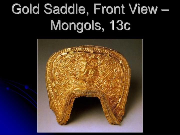 Gold Saddle, Front View – Mongols, 13c