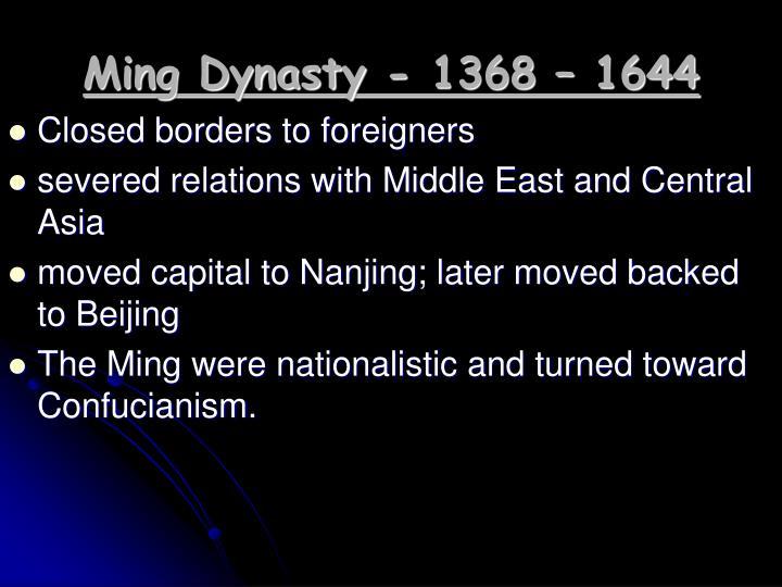 Ming Dynasty - 1368 – 1644