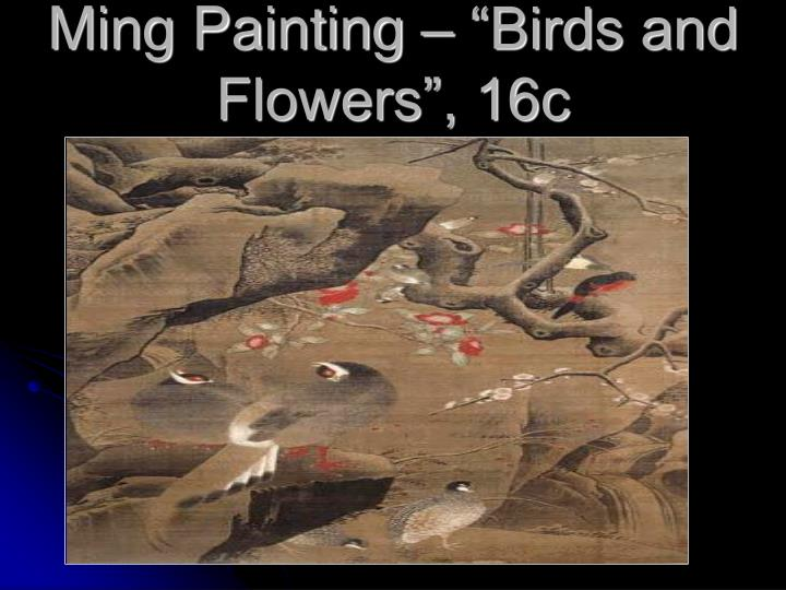 "Ming Painting – ""Birds and Flowers"", 16c"
