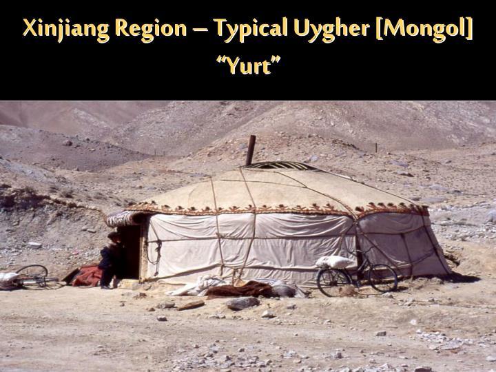 """Xinjiang Region – Typical Uygher [Mongol] """"Yurt"""""""