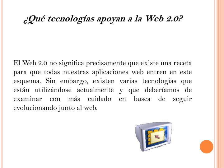 ¿Qué tecnologías apoyan a la Web 2.0